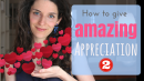 How to give amazing appreciation 2