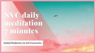 NVC daily meditation 7 minutes